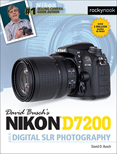 David Buschs Nikon D7200 Guide to Digital SLR Photography (The ...