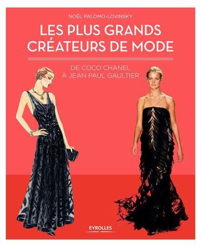 Les plus grands crateurs de mode: De Coco Chanel  Jean-Paul Gaultier.
