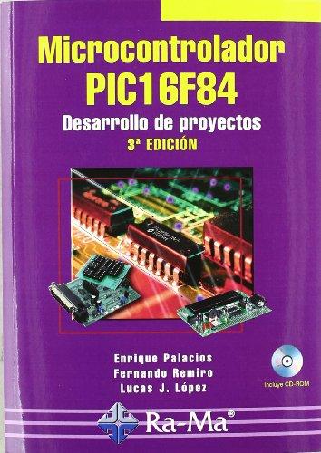 Microcontrolador PIC 16F84 : desarrollo de proyectos por Enrique Palacios Municio