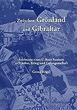 Zwischen Grönland und Gibraltar: Erlebnisse eines U-Boot-Funkers in Frieden, Krieg und Gefangenschaft -