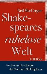 Shakespeares ruhelose Welt: Vom Autor von