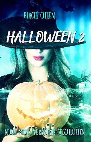 Halloween 2: Noch mehr verspukte Geschichten von [Otten, Birgit]
