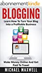 Blogging: Learn How To Turn Your Blog...
