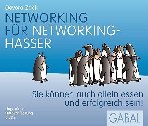 Networking für Networking-Hasser: Sie können auch allein essen und erfolgreich sein! (Dein Erfolg)