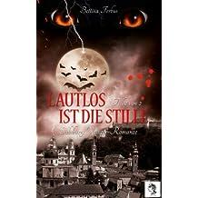 Lautlos ist die Stille (Teil 2 von 2) (Salzburgs Vampir Romanze)