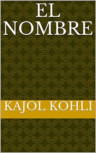 El nombre  (Catalan Edition) por kajol  kohli
