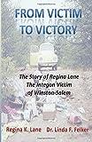 From Victim to Victory: The Story of Regina Lane, the Integon Victim of Winston-Salem by Regina Lane (2016-01-23)