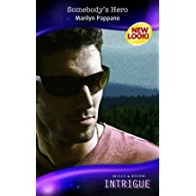 Somebody's Hero (Silhouette Intrigue) by Marilyn Pappano (2007-06-15)