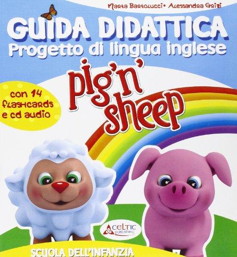 Pig 'n' sheep. Guida. Con CD Audio