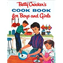 Betty Crocker's Cook Book for Boys and Girls, Facsimile Edition (Betty Crocker Cooking)