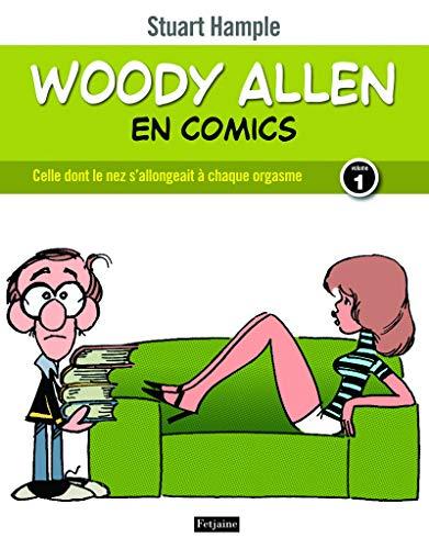 Woody Allen en comics, tome 1. Celle dont le nez s'allongeait à chaque orgasme par Woody Allen