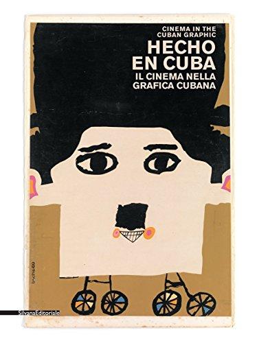 Hecho en cuba. il cinema nella grafica cubana. manifesti dalla collezione bardellotto. ediz. italiana e inglese