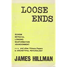 Loose Ends: Primary Papers in Archetypal Psychology by James Hillman (1975-06-02)
