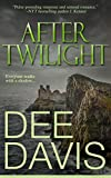 Front cover for the book After Twilight by Dee Davis
