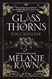 Glass Thorns - Touchstone (Book One) (Glass Thorns 1)