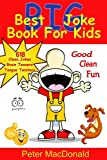 Best BIG Joke Book For Kids: Hundreds Of Good Clean Jokes,Brain Teasers and Tongue Twisters For Kids: Volume 6 (Best Joke Book For Kids)