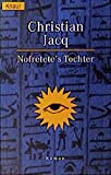 Nofretete's Tochter - Christian Jacq