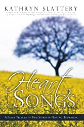 Heart Songs: A Family Treasury of True Stories of Hope and Inspiration