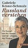 Russland verstehen: Der Kampf um die Ukraine und die Arroganz des Westens - Gabriele Krone-Schmalz