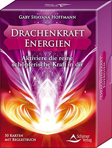 Drachenkraft-Energien: Drachenkraft-Energien. Aktiviere die reine schöpferische Kraft in dir. (Fotos In Ihren Geister)
