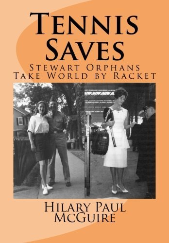 Tennis Saves: Stewart Orphans Take World by Racket by Hilary Paul McGuire (2012-12-12) par Hilary Paul McGuire