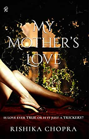 """Why """"My Mother's love"""" is an audacious and thoughtful feat of the author"""