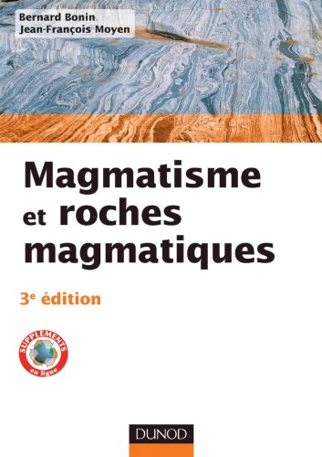 Magmatisme et roches magmatiques - 3e édition