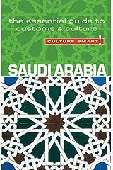 Saudi Arabia - Culture Smart! The Essential Guide to Customs & Culture Paperback