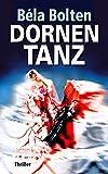 Dornentanz: Thriller (Berg und Thal ermitteln 19) von Béla Bolten