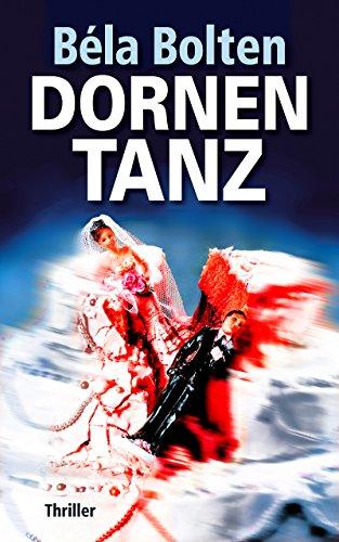 Buchseite und Rezensionen zu 'Dornentanz: Thriller (Berg und Thal ermitteln 19)' von Béla Bolten