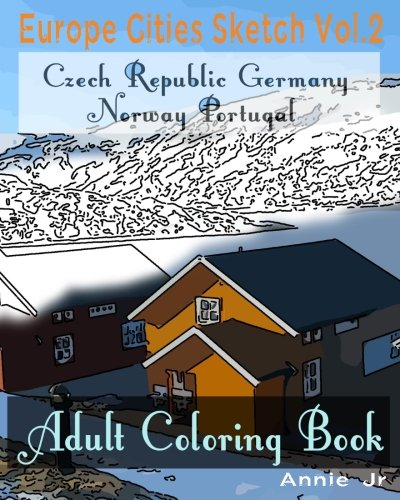 Europe Cities Sketch Vol.2: Adult Coloring Book: Volume 2 (Europe Sketch Inspiration Book)