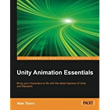 Unity Animation Essentials by Alan Thorn (2015-06-30)