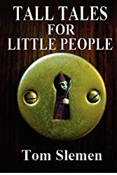 Tall Tales for Little People by Slemen, Mr Tom (2012) Paperback