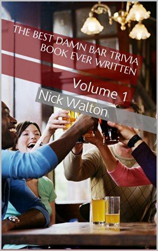 The Best Damn Bar Trivia Book Ever Written: Volume 1 (English Edition)