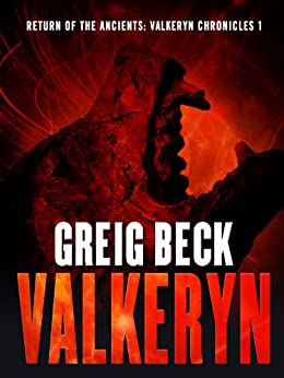 Return of the Ancients: The Valkeryn Chronicles 1: Valkeryn Chronicles Book 1 by [Beck, Greig]