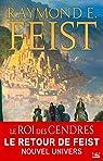 Le Roi des cendres: La Légende des Firemane, T1 par Feist
