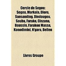 Cercle de Sgou: Sgou, Markala, Dioro, Sansanding, Didougou, Souba, Farako, Cinzana, Boussin, Farakou Massa, Konodimini, N'Gara, Bellen