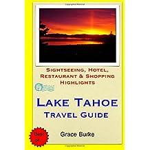 Lake Tahoe Travel Guide: Sightseeing, Hotel, Restaurant & Shopping Highlights