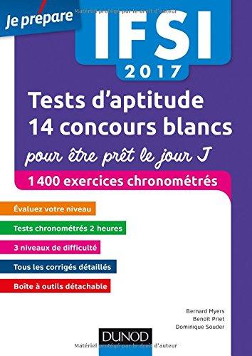 IFSI 2017 Tests d'aptitude : 14 concours blancs pour être prêt le jour J: 1400 exercices chronométrés