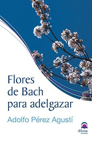 FLORES DE BACH PARA ADELGAZAR - 9788498274035 por ADOLFO PÉREZ AGUSTÍ