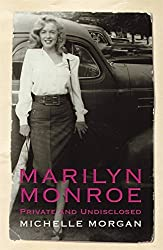 Marilyn Monroe: Private and Undisclosed by Michelle Morgan (2007-08-16)