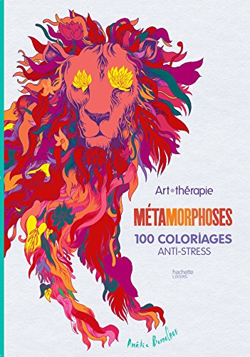 Métamorphoses: 100 coloriages anti-stress