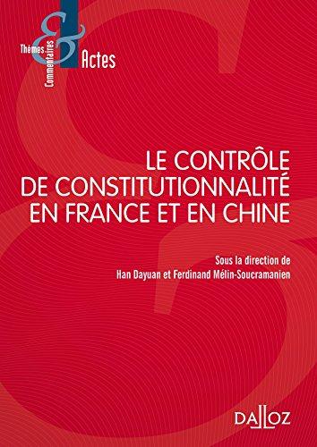 Le contrôle de constitutionnalité en France et en Chine - 1re édition par HAN Dayuan