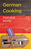 German cuisine: Cook fast and easy german meals (English Edition)