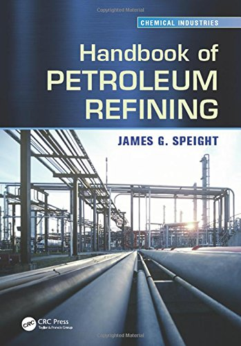 Handbook of Petroleum Refining (Chemical Industries)