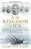 Front cover for the book In the Kingdom of Ice: The Grand and Terrible Polar Voyage of the USS Jeannette by Hampton Sides