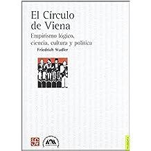 CIRCULO DE VIENA,EL. EMPIRISMO LOGICO, CIENCIA, CULTURA...