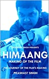 Himaang: Making of the Film
