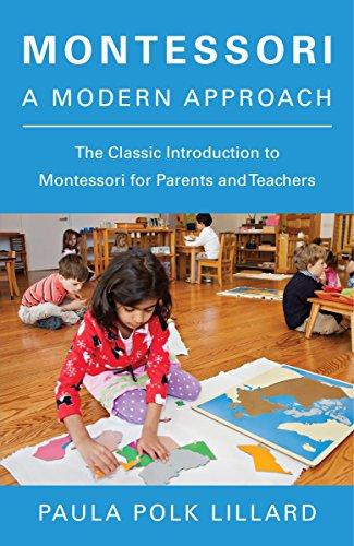 Montessori A Modern Approach: A Modern Approach por Paula Polk Lillard