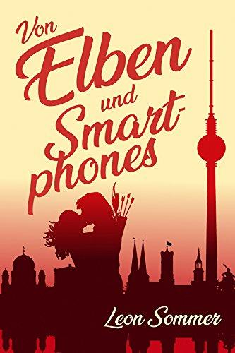 Von Elben und Smartphones von [Sommer, Leon]